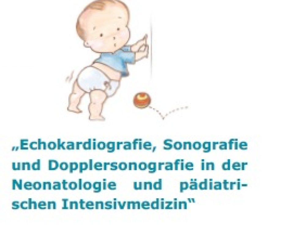 Echokardiographie, Sonographie und Dopplersonographie in der Neonatologie und pädiatrischen Intensivmedizin